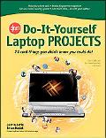 C/Net Do-it-yourself Laptop Projects 24 Cool Things You Didn't Know You Could Do