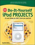 Cnet Do-It-Yourself iPOD Home Projects 24 Cool Things You Didn't Know You Could Do!