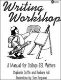 Writing Workshop A Manual for College Esl Writers