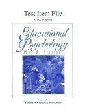 Test Item File to Accompany Educational Psychology