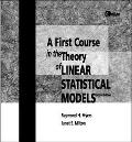 First Course in the Theory of Linear Statistical Models