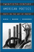 Twentieth-Century American Poetics Poets on the Art of Poetry