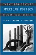 Twentieth-Century American Poetics Poets on the Art of Poetry