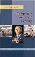 Campaigns in the 21st Century The Changing Mosaic of American Politics