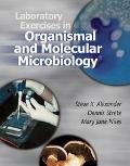 Laboratory Exercises in Organismal and Molecular Microbiology