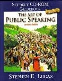 The art of public speaking: Student CD-ROM guide book version 2.0 ; Stephen E. Lucas