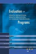 Evaluation of Health Promotion, Health Education and Disease Prevention Programs
