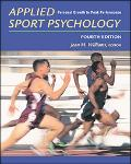 Applied Sport Psychology Personal Growth to Peak Performance