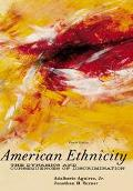 American Ethnicity The Dynamics and Consequences of Discrimination