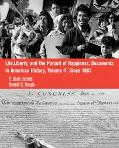 Life, Liberty and the Pursuit of Happiness Documents in American History ; 1861 to Present