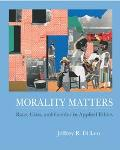 Morality Matters Race, Class, and Gender in Applied Ethics