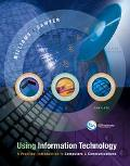 Using Information Technology A Practical Introduction to Computers & Communications  Complet...
