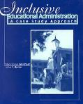 Inclusive Educational Administration A Case Study Approach