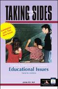 Taking Sides: Clashing Views on Controversial Educational Issues, 12th Edition (Revised. Ed.)