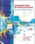 Broadcasting, Cable, the Internet and Beyond An Introduction to Modern Electronic Media