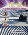 Yookoso! Invitation to Contemporary Japanese Student Edition with Online Learning Center Bin...