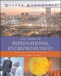 Case Studies in International Entrepreneurship Managing and Financing Ventures in the Global...