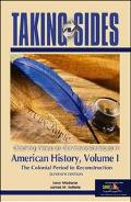 Taking Sides Clashing Views on Controversial Issues in American History  The Colonial Period...