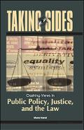 Taking Sides Clashing Views in Public Policy, Justice, And the Law
