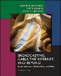 Broadcasting, Cable, The Internet, And Beyond An Introduction to Modern Electronic Media