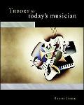 Theory for Today's Musician w/ Musical Example CD-ROM