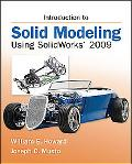 Introduction to Solid Modeling Using SolidWorks 2009 (The Mcgraw-Hill Graphics Series)