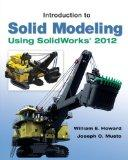 Introduction to Solid Modeling Using SolidWorks 2012