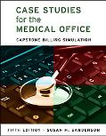 Case Studies for the Medical Office: Capstone Billing Simulation