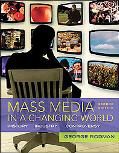 Mass Media in a Changing World Nai History, Industry, Controversy