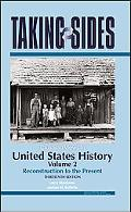 Taking Sides: Clashing Views in United States History, Volume 2