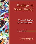 Readings in Social Theory The Classic Tradition to Post-modernism