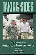 Taking Sides: Clashing Views in American Foreign Policy, 5/e