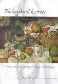 Philosophical Entrees Classic and Contemporary Readings in Philosophy
