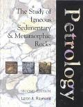 Petrology The Study of Igneous, Sedimentary, and Metamorphic Rocks
