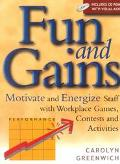 Fun and Gains Motivate and Energize Staff With Workplace Games, Contests and Activities
