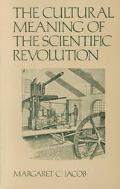 The Cultural Meaning of The Scientific Revolution