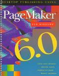 Desktop Publishing Using Pagemaker 6.0 Windows w/6.5 Supplement