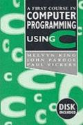First Course in Computer Programming Using C