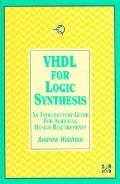 VHDL for Logic Synthesis: An Introductory Guide for Achieving Design Requirements