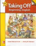 Taking Off, Beginning English, 2nd Edition - Student Book w/ Audio Highlights/Literacy Workb...