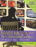 Mass Media in a Changing World, 2009 Updated Edition with Media World 2. 0 Dvd