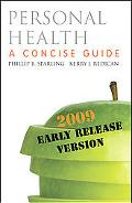 Personal Health: A Concise Guide 2009 Early Release Version