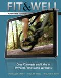 Fit & Well  Alternate Edition: Core Concepts and Labs in Physical Fitness and Wellness Loose...