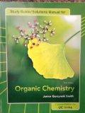 Study Guide/Solutions Manual for Organic Chemistry (Janice Gorzynski Smith (Third Edition) U...