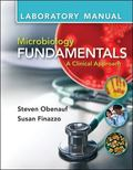 Lab Manual for Microbiology Fundamentals: A Clinical Approach