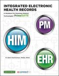 Integrated Electronic Health Records : A Worktext for Greenway Medical Technologies' Primesuite