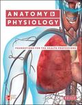 Anatomy & Physiology: Foundations for the Health Professions with Connect Plus 1 Semester Ac...