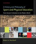 A History and Philosophy of Sport and Physical Education: From Ancient Civilizations to the ...