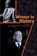 Witness to History: A Memoir - Tom Murphy and His Role in Georgia Politics (COLG)