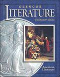 Glencoe Literature  2002 Course 6, Grade 11 American Literature : The Reader's Choice
